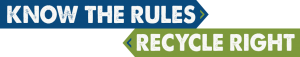 Know the Rules, Recycle Right